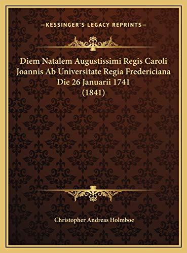 Diem Natalem Augustissimi Regis Caroli Joannis AB Universita