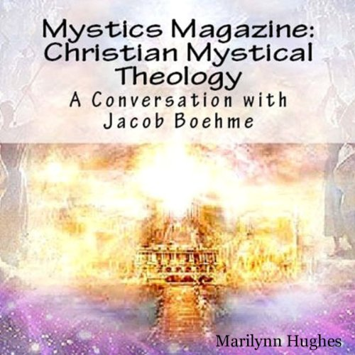 Christian Mystical Theology: A Conversation with Jacob Boehme cover art