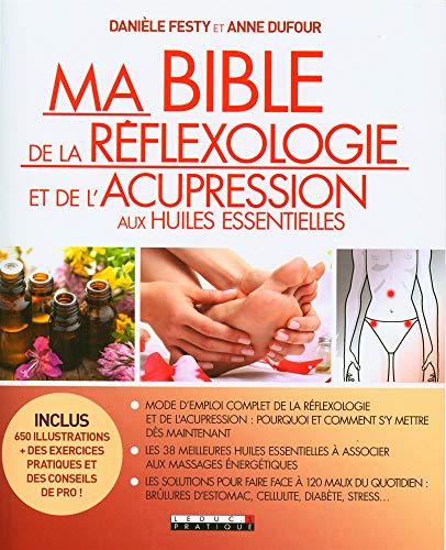 Мојата библија за рефлексологија и акупресура со есенцијални масла