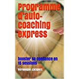Programme d'auto-coaching express : booster sa confiance en 15 sessions (French Edition)