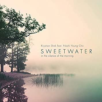 Sweetwater (In The Silence Of The Morning)