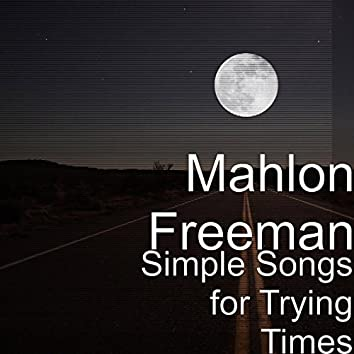 Simple Songs for Trying Times