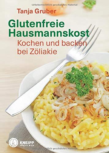 Glutenfreie Hausmannskost: Kochen und backen bei Zöliakie