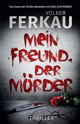 Mein Freund, der Mörder: