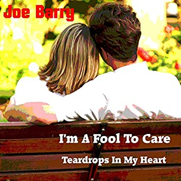 I'm a Fool to Care