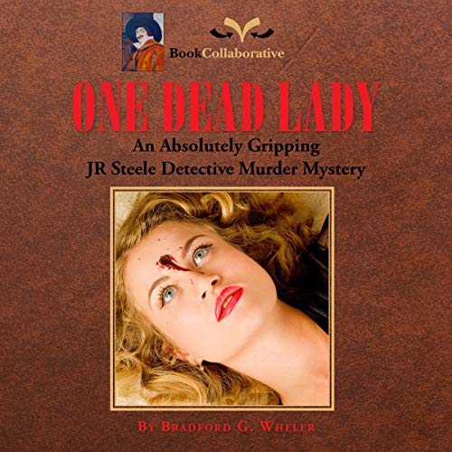 One Dead Lady Audiobook By Bradford G. Wheler cover art