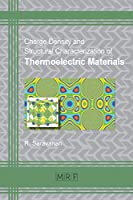 Charge Density and Structural Characterization of Thermoelectric Materials (Materials Research Foundations)