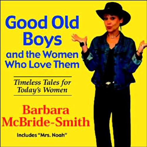 Good Old Boys and the Women Who Love Them audiobook cover art