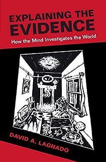 Explaining the Evidence: How the Mind Investigates the World