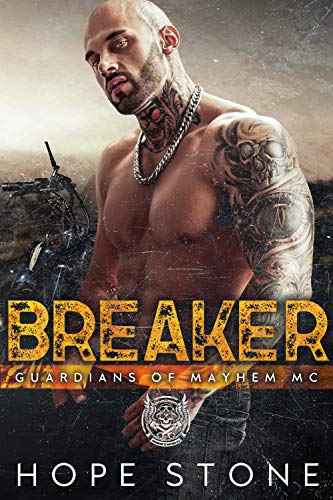 Breaker (GUARDIANS OF MAYHEM MC SANTA FE CHAPTER Book 4)