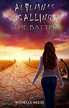 Autumn's Calling: The Battle by [Michelle Weese]