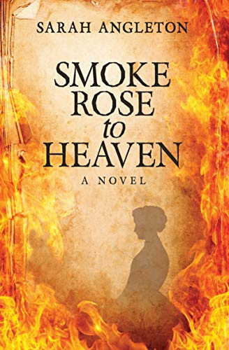 Smoke Rose to Heaven by [Sarah Angleton]