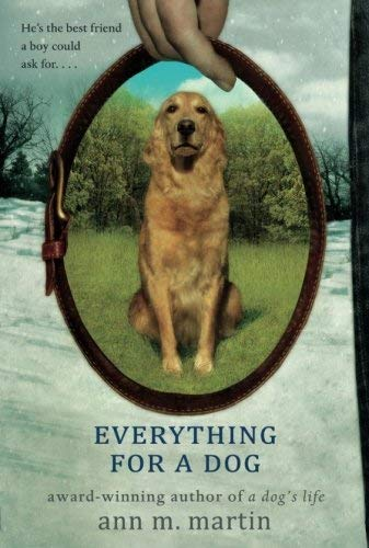 Everything For A Dog Author Ann M Martin May 2011