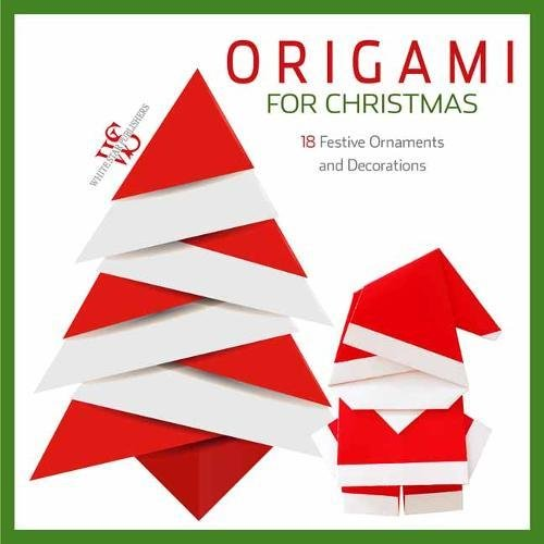 Origami Christmas: 18 Festive Ornaments and Decorations