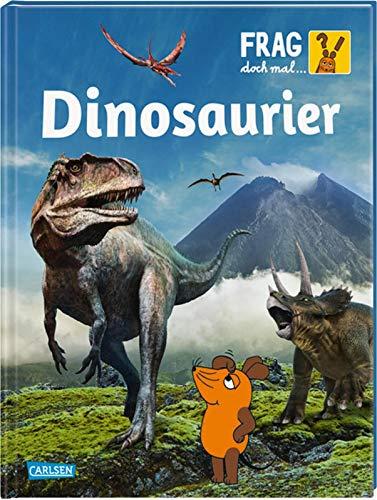 Frag doch mal ... die Maus!: Dinosaurier: Die Sachbuchreihe mit der Maus ab 8 Jahren