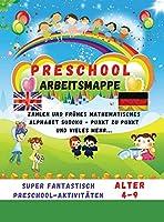 Preschool Arbeitsmappe - AKTIVITAeTEN: SUPER FANTASTISCH PRESCHOOL AKTIVITAeTEN - Alter 4-9