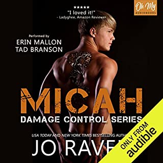 Micah     Damage Control, Book 1              By:                                                                                                                                 Jo Raven                               Narrated by:                                                                                                                                 Tad Branson,                                                                                        Erin Mallon                      Length: 6 hrs and 57 mins     4 ratings     Overall 4.5