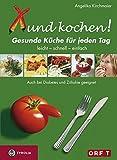 Xund kochen!: Die gesunde Küche für jeden Tag. Leicht - schnell - Preiswert. Alle Rezepte auch bei Diabetes und Zöliakie geeignet