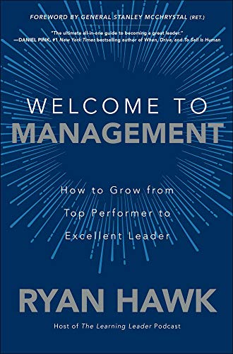 Compare Textbook Prices for Welcome to Management: How to Grow From Top Performer to Excellent Leader 1 Edition ISBN 9781260458053 by Hawk, Ryan,McChrystal, General Stanley