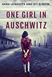 One Girl in Auschwitz: A WW2 Jewish Girl's Holocaust Survival True Story