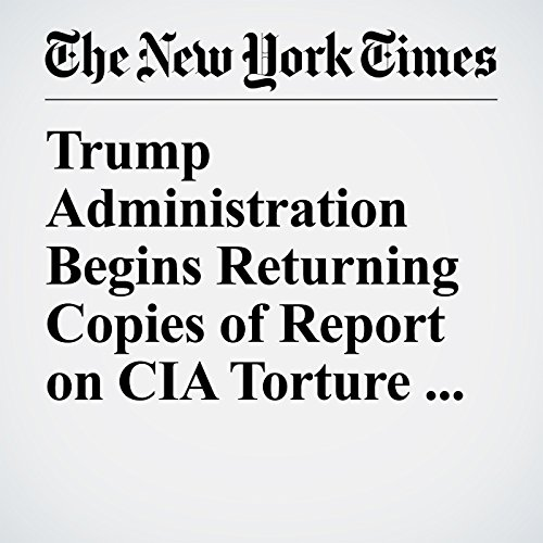 Trump Administration Begins Returning Copies of Report on CIA Torture for Lockdown copertina