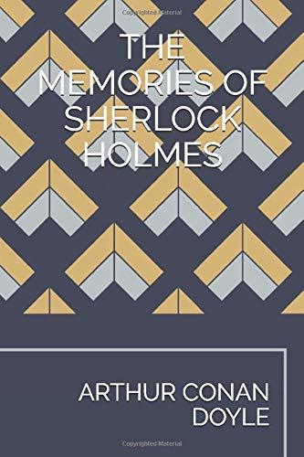THE MEMORIES OF SHERLOCK HOLMES (CLASSICS)