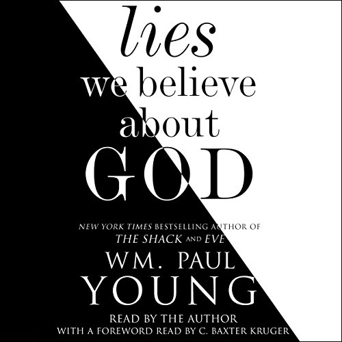 Lies We Believe About God                   By:                                                                                                                                 Wm. Paul Young,                                                                                        C. Baxter Kruger - foreword                               Narrated by:                                                                                                                                 Wm. Paul Young,                                                                                        C. Baxter Kruger - foreword                      Length: 4 hrs and 48 mins     432 ratings     Overall 4.6