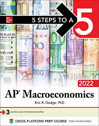 Compare Textbook Prices for 5 Steps to a 5: AP Macroeconomics 2022 5 Steps to a 5 Ap Microeconomics and Macroeconomics 1 Edition ISBN 9781264267521 by Dodge, Eric