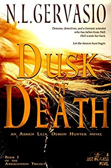 Dusk of Death: an Armen Leza, Demon Hunter novel (Armageddon Trilogy Book 1) by [N.L. Gervasio]