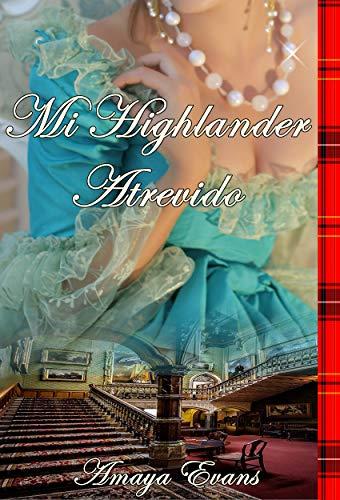 Mi Highlander Atrevido (Sangre Escocesa nº 1)