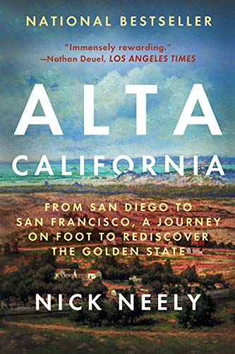 Alta California: From San Diego to San Francisco, A Journey on Foot to Rediscover the Golden State (English Edition)