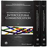The International Encyclopedia of Intercultural Communication, 3 Volume Set (ICAZ - Wiley Blackwell-ICA International Encyclopedias of Communication)