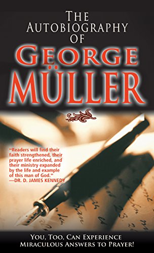 Compare Textbook Prices for The Autobiography Of George Muller Revised, Updated Edition ISBN 9780883681596 by George Muller
