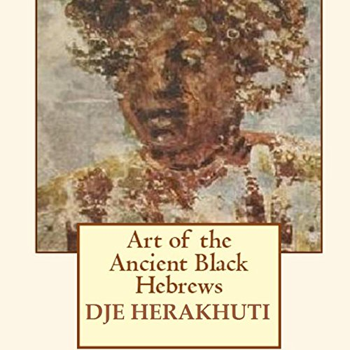 Art of the Ancient Black Hebrews audiobook cover art