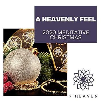 A Heavenly Feel - 2020 Meditative Christmas