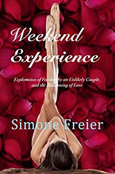 Weekend Experience: Exploration of Fetishes by an Unlikely Couple, and the Blossoming of Love (Experiences Book 3) by [Simone Freier]