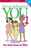 The Care & Keeping of You (American Girl Library)