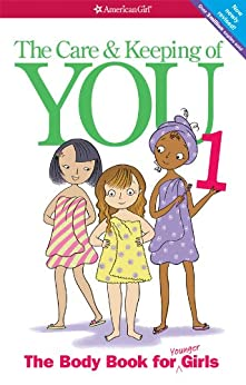 The Care & Keeping of You (American Girl Library) by [Valorie Schaefer, Josee Masse]