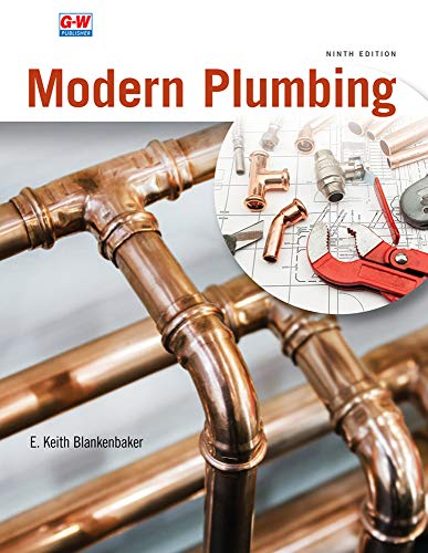Compare Textbook Prices for Modern Plumbing Ninth Edition, Revised, Textbook Edition ISBN 9781645646686 by Blankenbaker, E. Keith