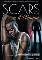 Scars Of A Woman: The Story Of A Woman's Suffering, Frustration And Pain (The Armah Trilogy)