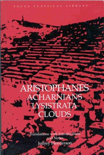 Aristophanes : Acharnians, Lysistrata, Clouds