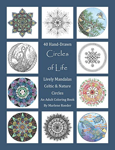 Circles of Life Coloring Book: Lively Mandalas, Celtic and Nature Circles: 40 Hand-Drawn Adult Coloring Pages