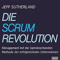 Die Scrum Revolution Hörbuch