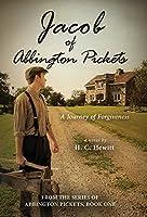Jacob of Abbington Pickets: A Journey of Forgiveness (From the Abbington Pickets)