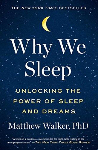 Why We Sleep: Unlocking the Powe...