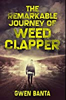 The Remarkable Journey Of Weed Clapper: Premium Hardcover Edition