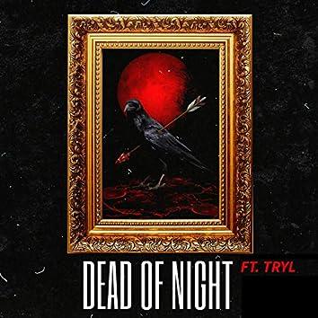 Dead Of Night (feat. Tryl)