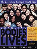 Changing Bodies, Changing Lives: Expanded Third Edition: A Book for Teens on Sex and Relationships (English Edition)
