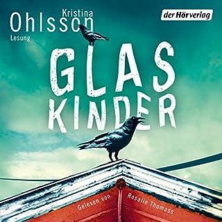 Glaskinder                   Autor:                                                                                                                                 Kristina Ohlsson                               Sprecher:                                                                                                                                 Rosalie Thomass                      Spieldauer: 2 Std. und 17 Min.     6 Bewertungen     Gesamt 3,2
