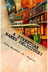 A Streetcar Named Delicious: I Love New Orleans Cookbook Paperback